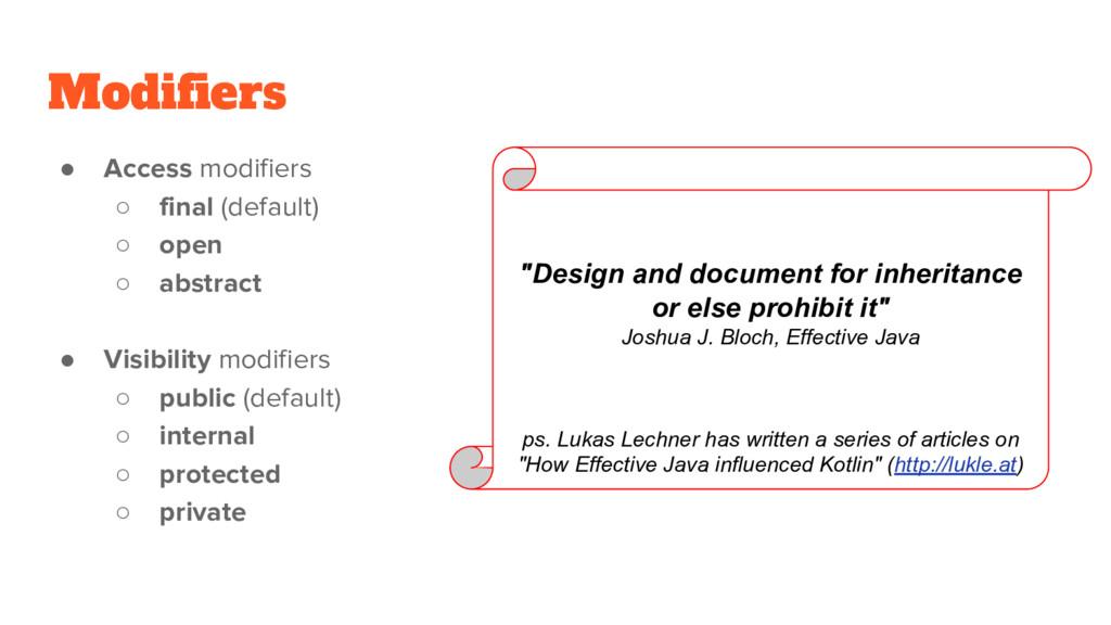 Modifiers ● Access modifiers ○ final (default) ...