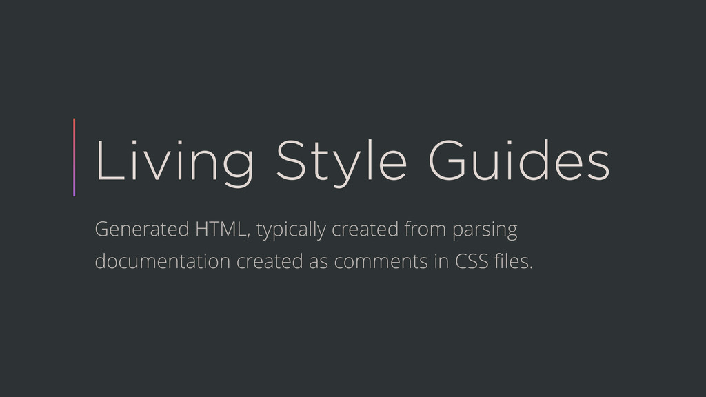 Living Style Guides Generated HTML, typically c...