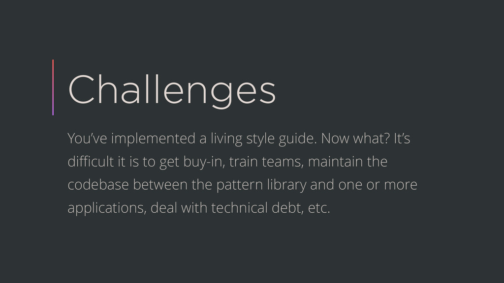 Challenges You've implemented a living style gu...
