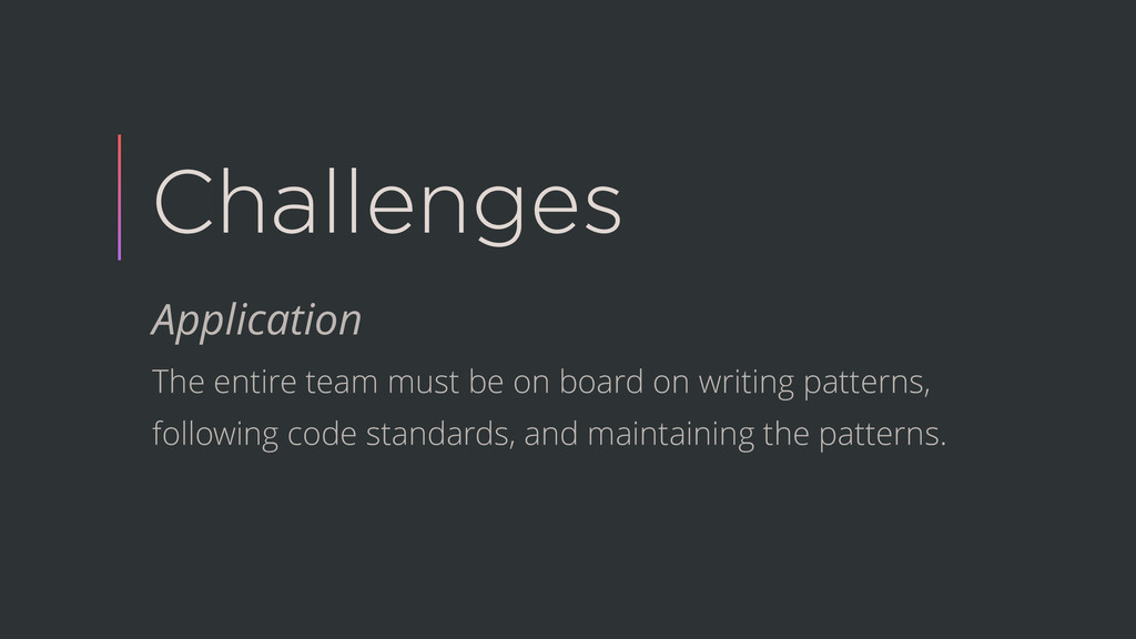 Challenges Application The entire team must be ...