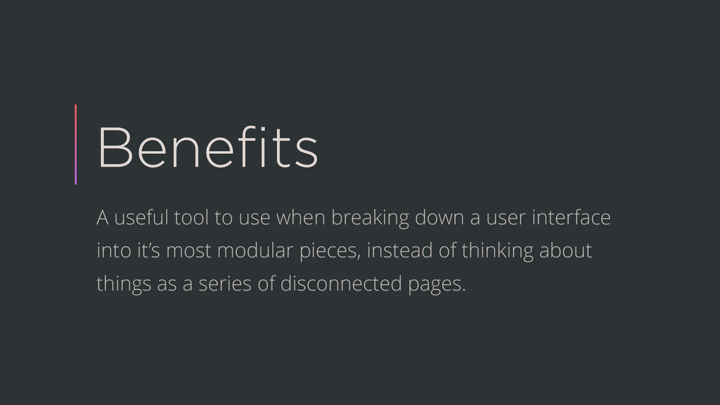 Benefits A useful tool to use when breaking down...