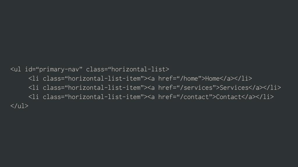 """<ul id=""""primary-nav"""" class=""""horizontal-list> <l..."""
