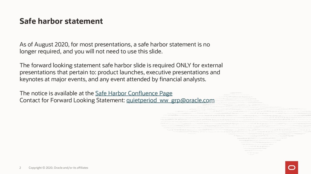 Safe harbor statement As of August 2020, for mo...