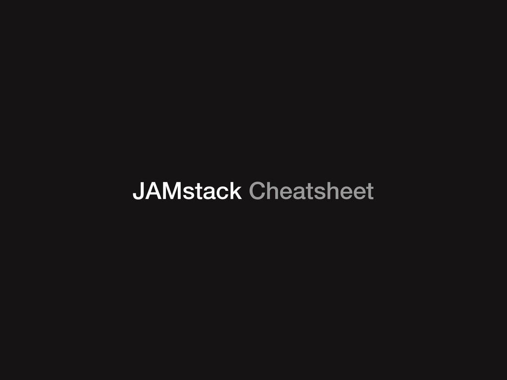 JAMstack Cheatsheet