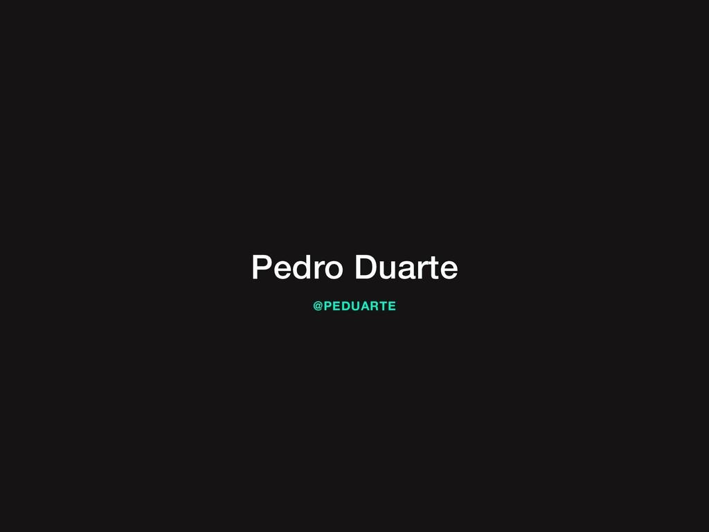 Pedro Duarte @PEDUARTE