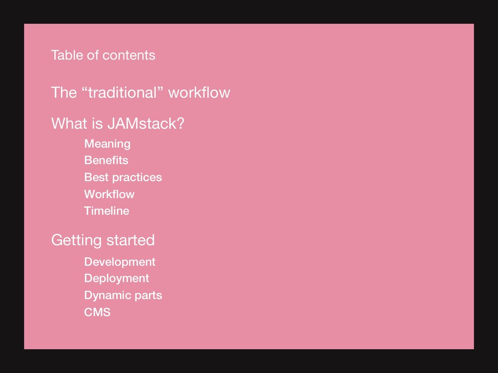 Table of contents What is JAMstack? Meaning Ben...
