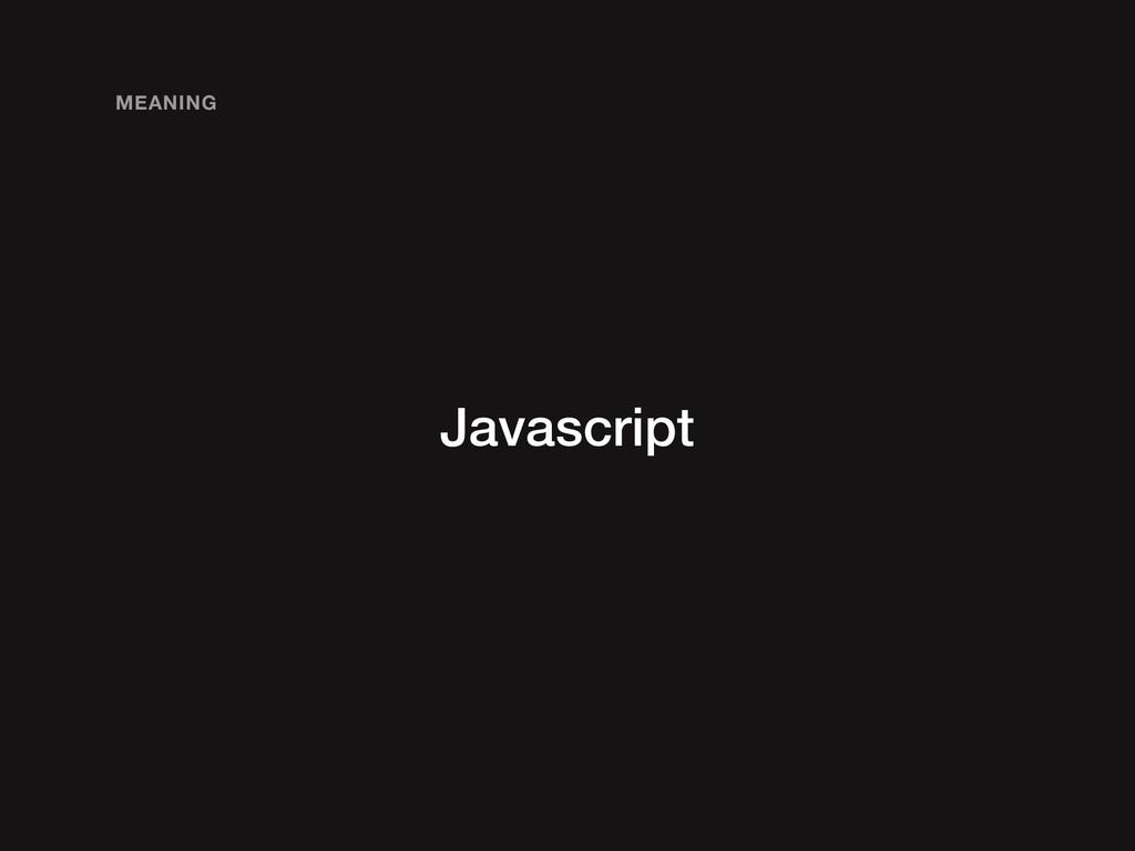 Javascript MEANING