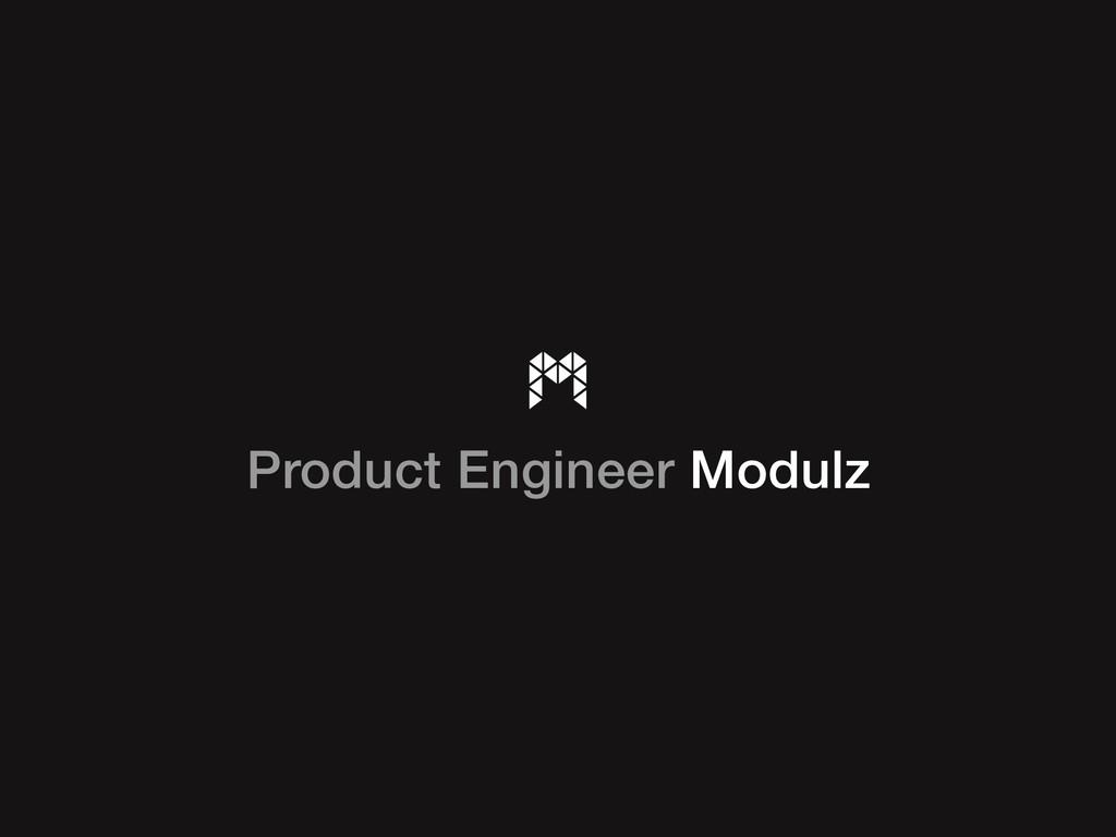 Product Engineer Modulz