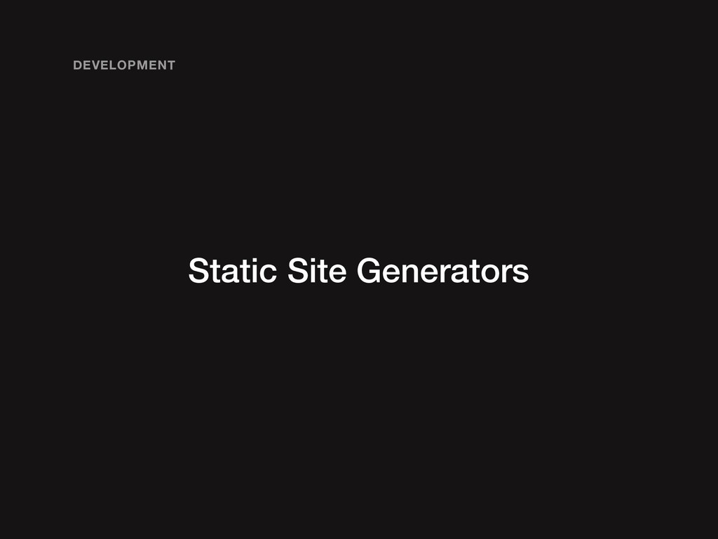 Static Site Generators DEVELOPMENT