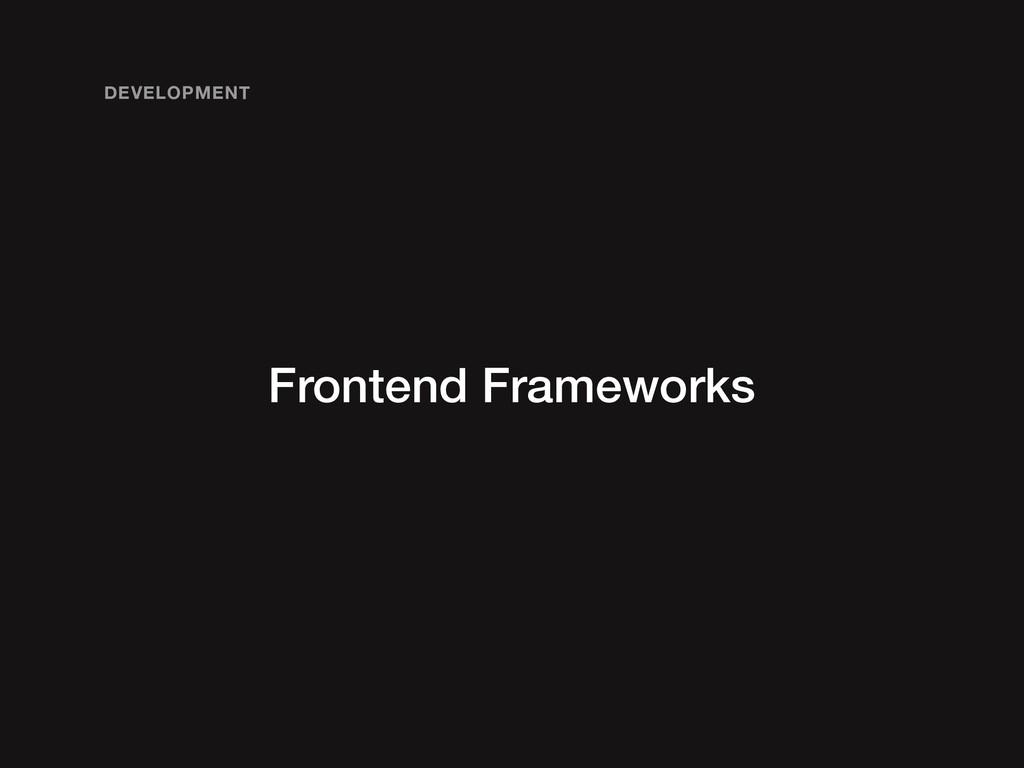 Frontend Frameworks DEVELOPMENT