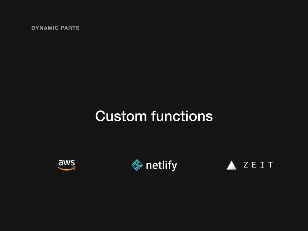 Custom functions DYNAMIC PARTS