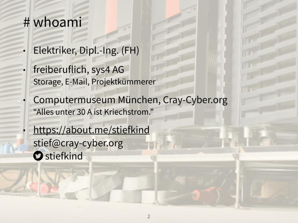 # whoami • Elektriker, Dipl.-Ing. (FH) • freibe...