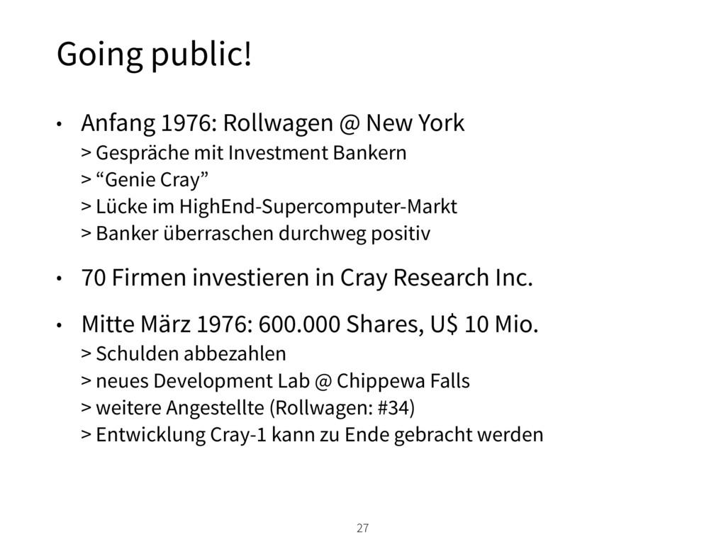 Going public! 27 • Anfang 1976: Rollwagen @ New...