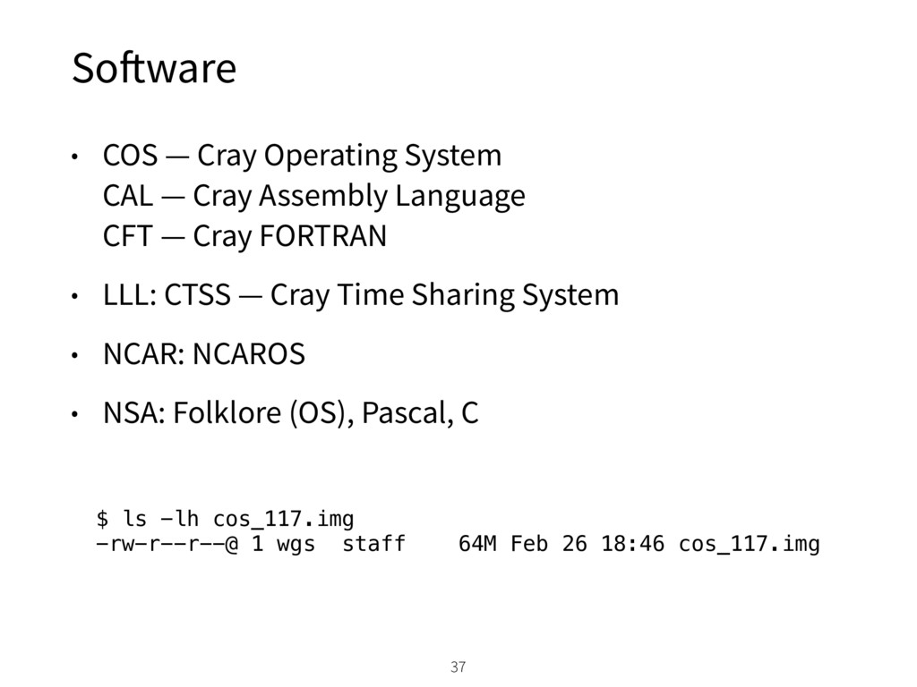 Software 37 • COS — Cray Operating System CAL ...