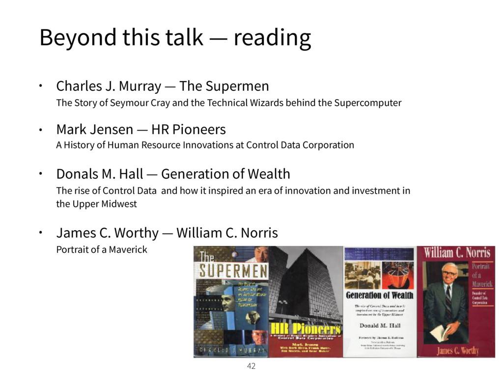 Beyond this talk — reading • Charles J. Murray ...