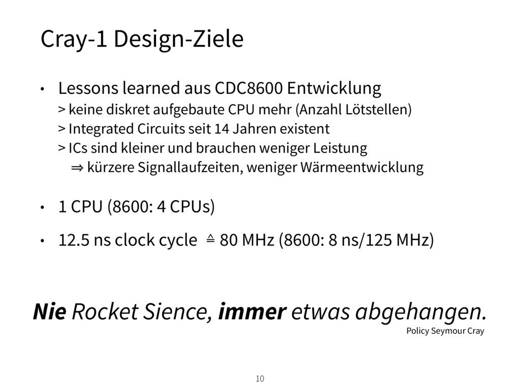 Cray-1 Design-Ziele • Lessons learned aus CDC86...