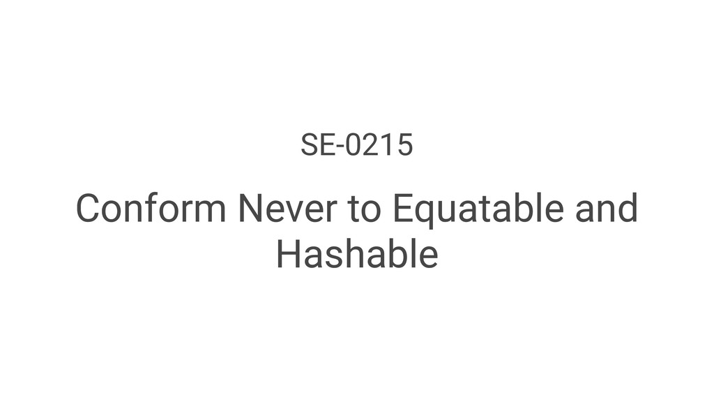SE-0215 Conform Never to Equatable and Hashable