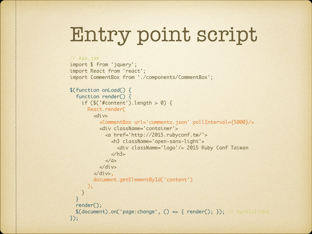Entry point script // App.jsx import $ from 'jq...