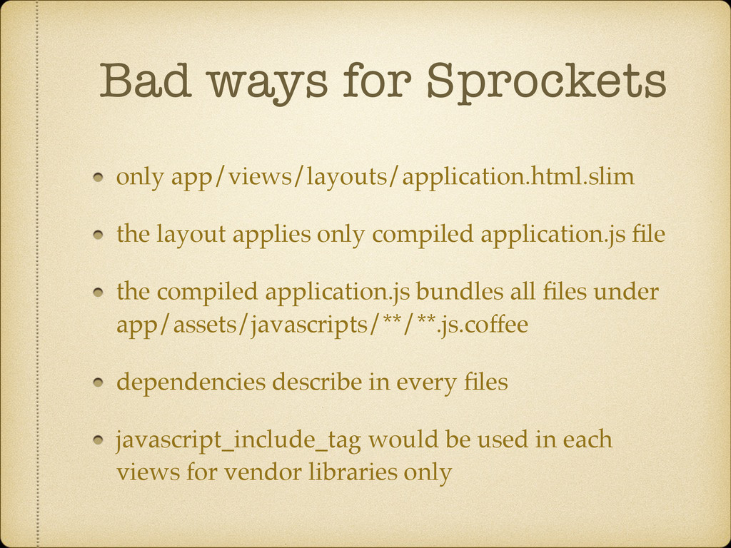 Bad ways for Sprockets only app/views/layouts/a...