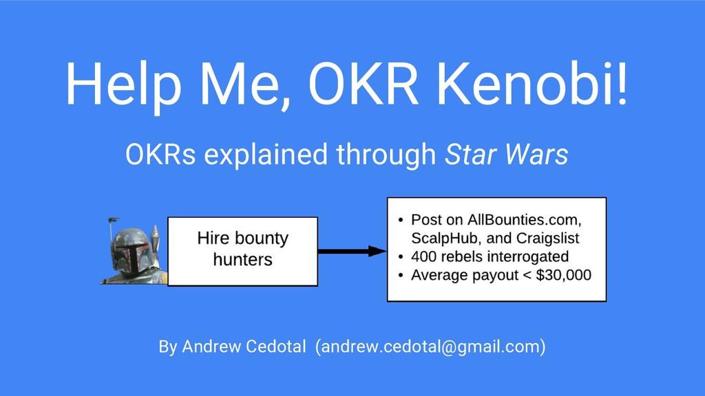 Help Me, OKR Kenobi! OKRs explained through Sta...