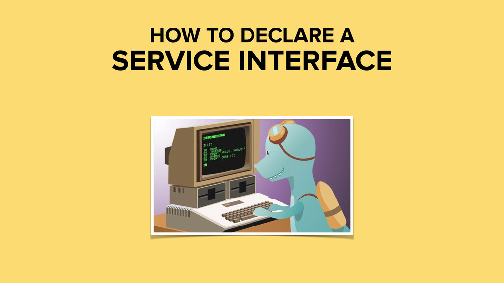 HOW TO DECLARE A SERVICE INTERFACE