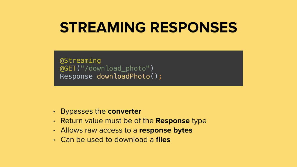 STREAMING RESPONSES @Streaming