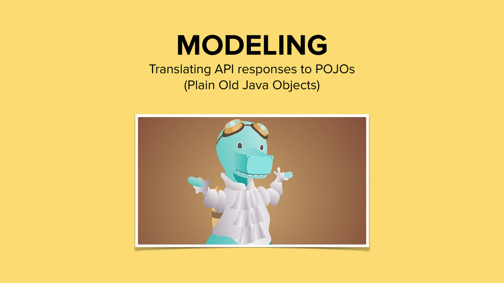 MODELING Translating API responses to POJOs (Pl...