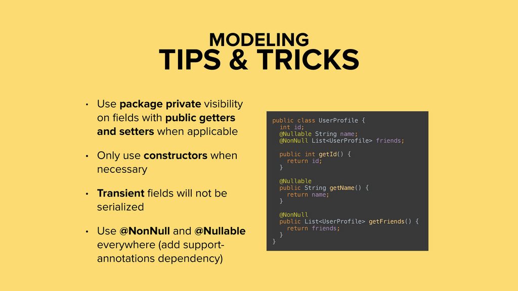 TIPS & TRICKS MODELING • Use package private vi...