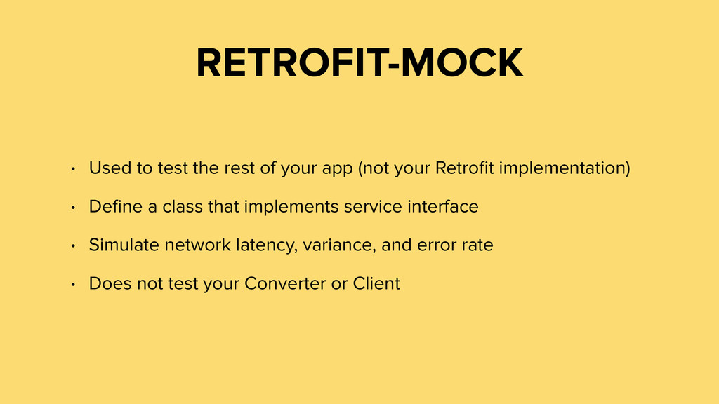 RETROFIT-MOCK • Used to test the rest of your a...