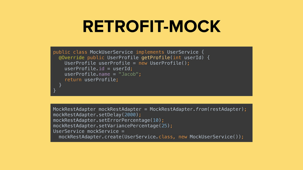 RETROFIT-MOCK MockRestAdapter mockRestAdapter =...