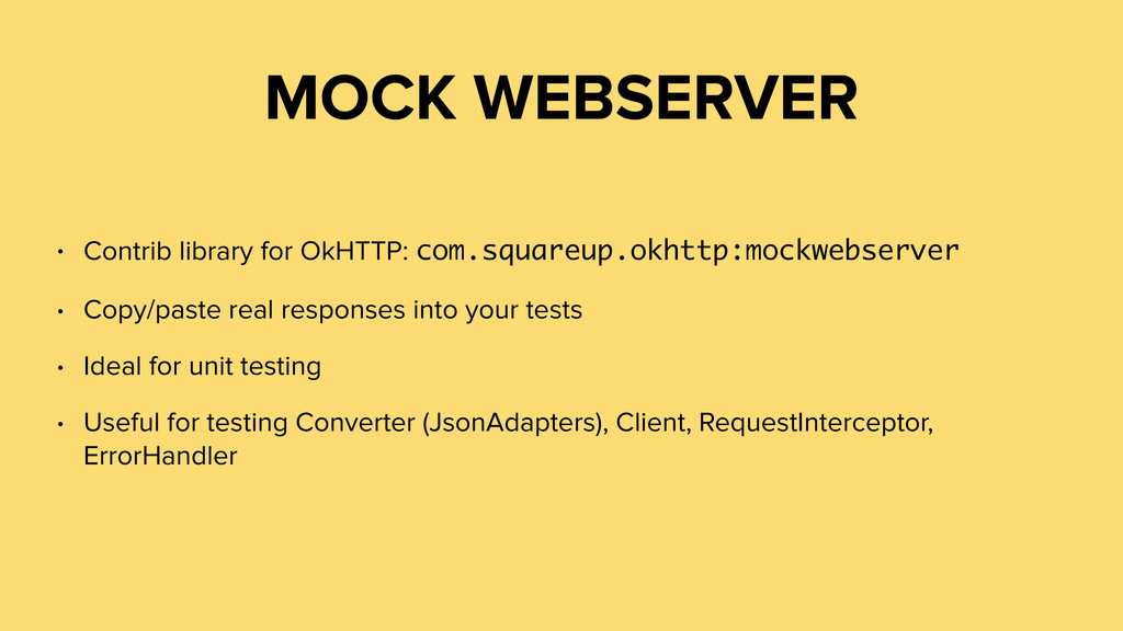 MOCK WEBSERVER • Contrib library for OkHTTP: co...