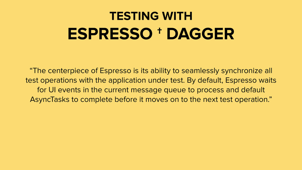 "TESTING WITH ESPRESSO † DAGGER ""The centerpiece..."