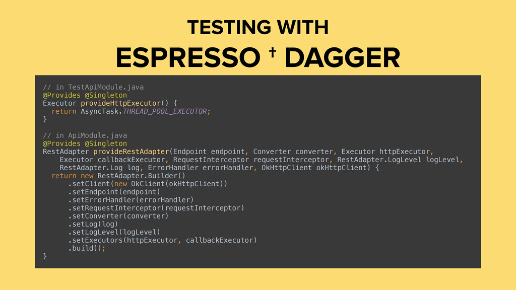 TESTING WITH ESPRESSO † DAGGER // in TestApiMod...