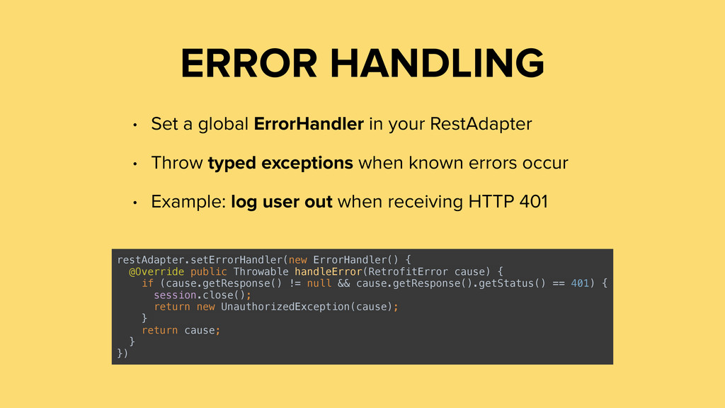 ERROR HANDLING • Set a global ErrorHandler in y...