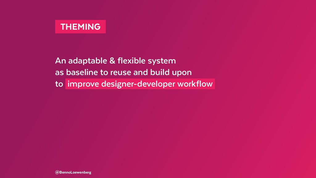THEMING  An adaptable & flexible system as bas...