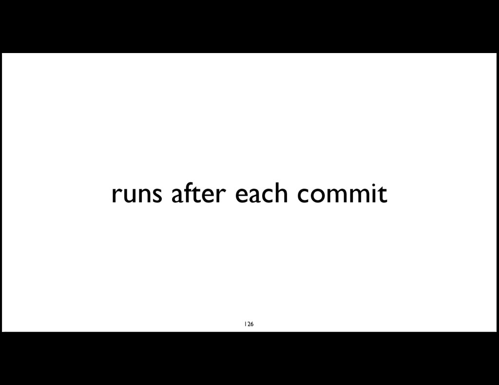 runs after each commit 126