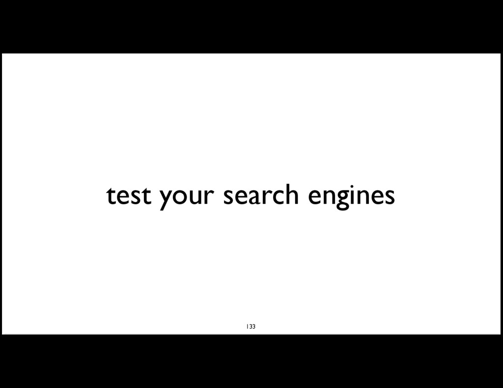 test your search engines 133
