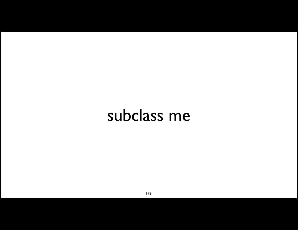subclass me 139