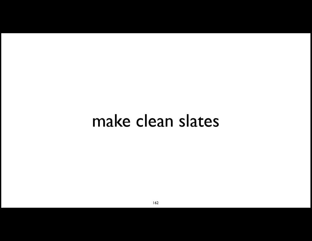 make clean slates 162