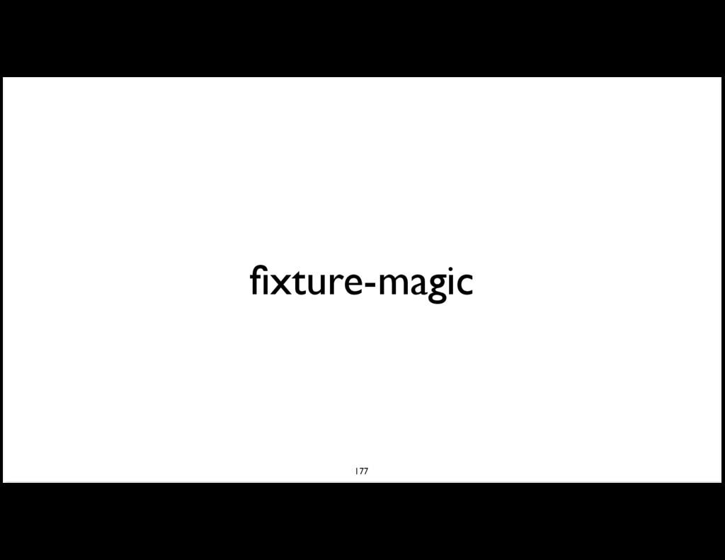 fixture-magic 177