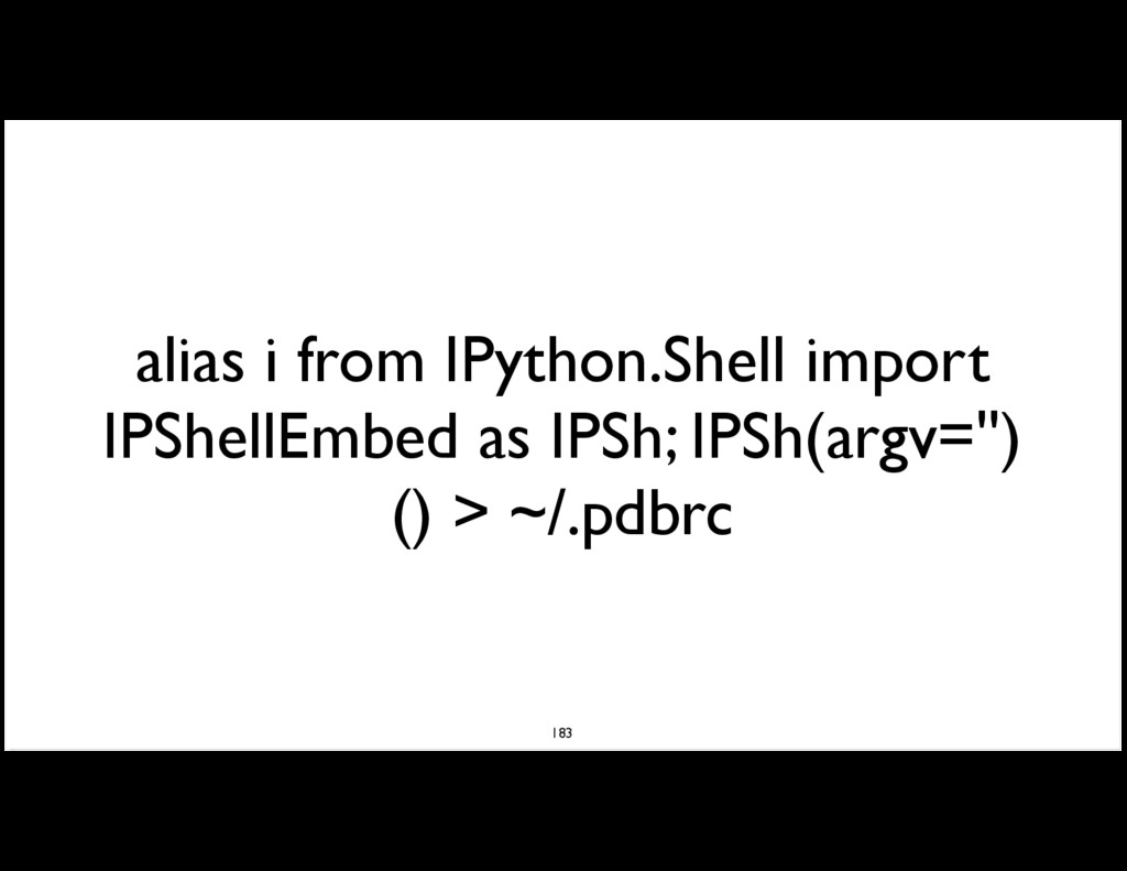alias i from IPython.Shell import IPShellEmbed ...