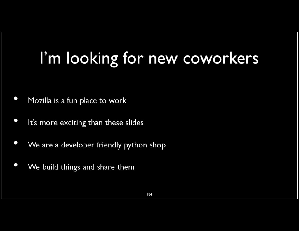 I'm looking for new coworkers Mozilla is a fun ...