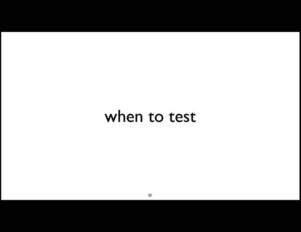 when to test 20