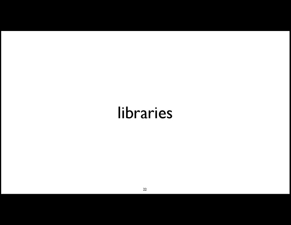 libraries 22