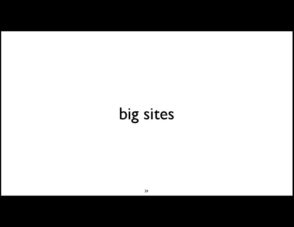 big sites 24