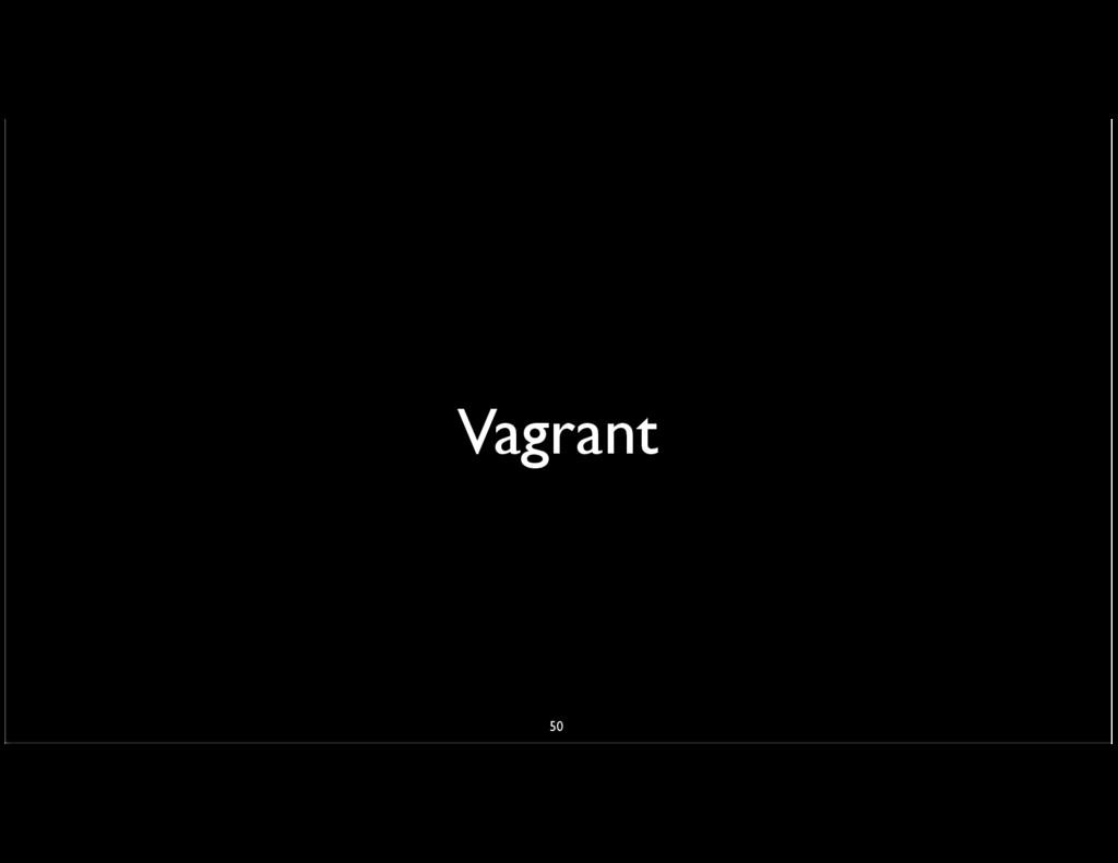 Vagrant 50