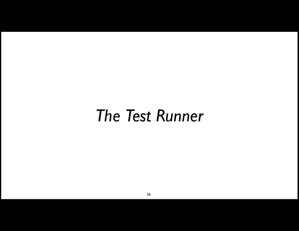 The Test Runner 56