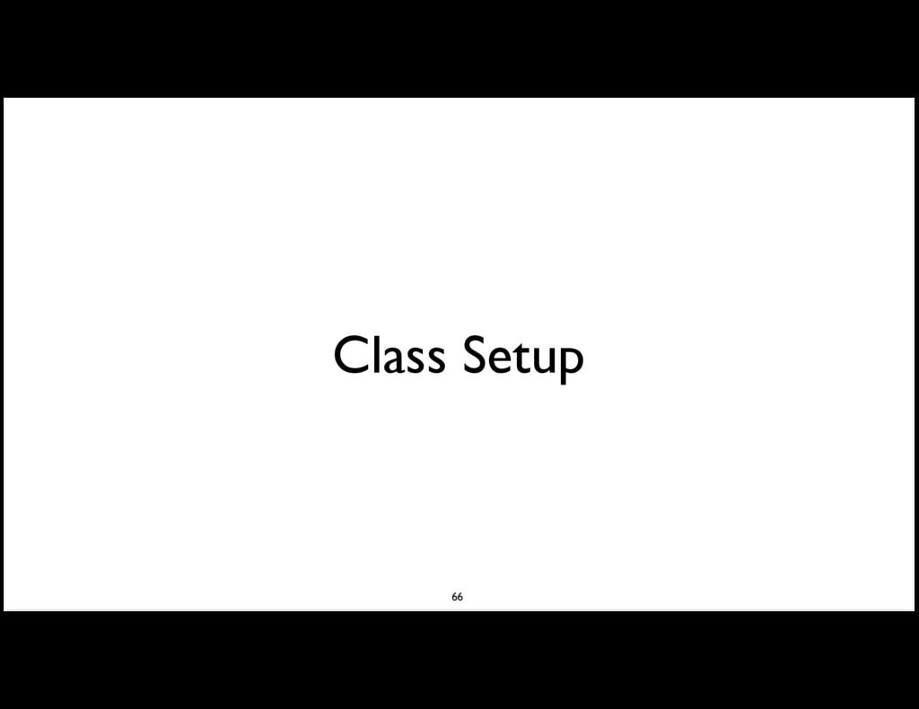 Class Setup 66