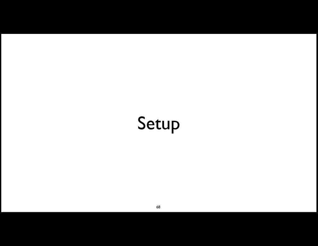 Setup 68