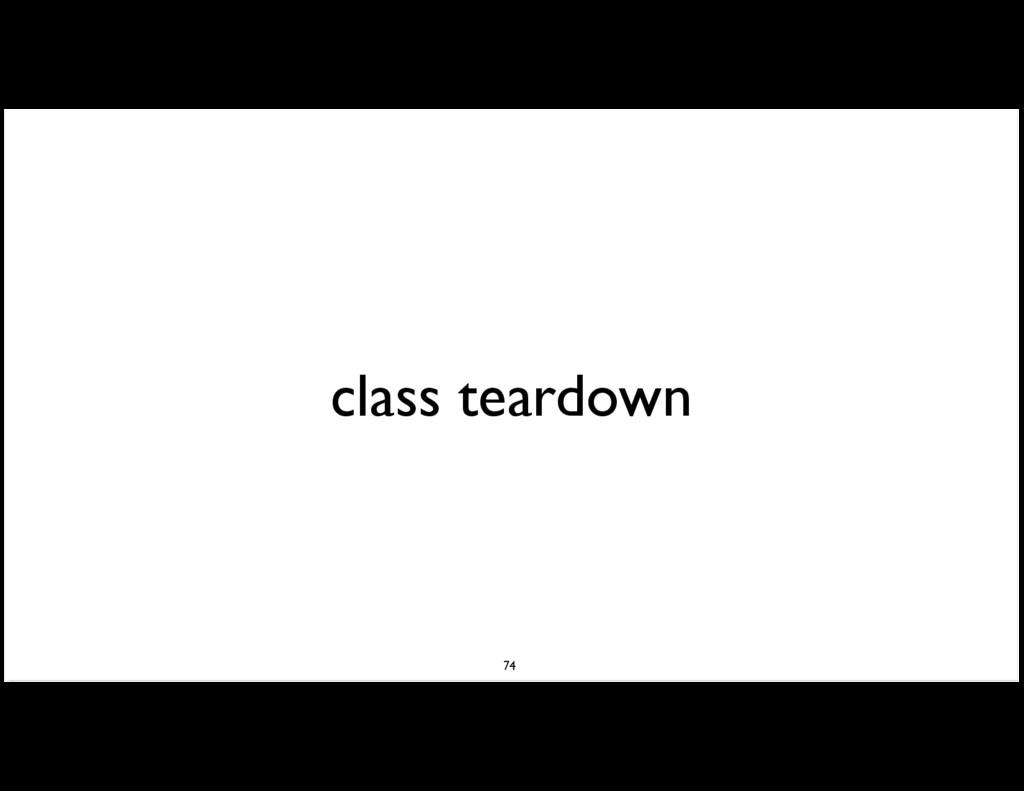 class teardown 74